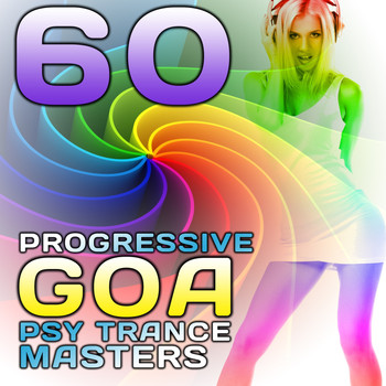 Various Artists - 60 Progressive Goa Psy Trance Masters (Best of International Electronic Dance Hits)