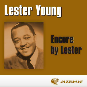 Lester Young - Encore by Lester