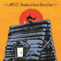 Amos Lee - Mountains Of Sorrow, Rivers Of Song (Deluxe [Explicit])