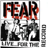 Fear - Live for the Record