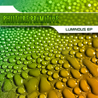 Phutureprimitive - Luminous EP
