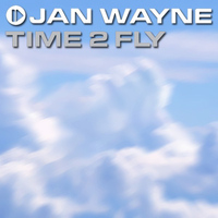 Jan Wayne - Time 2 Fly