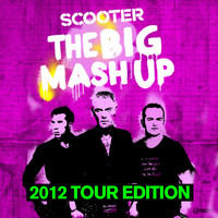 Scooter - The Big Mash up - 2012 Tour Edition