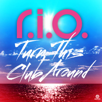 R.I.O. - Turn This Club Around (Deluxe Edition)