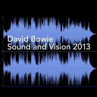 David Bowie - Sound and Vision 2013