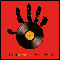 LautLeise - Five Fields