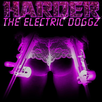 The Electric Doggz - Harder