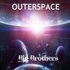 Big Brothers by Outerspace