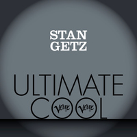 Stan Getz - Stan Getz: Verve Ultimate Cool