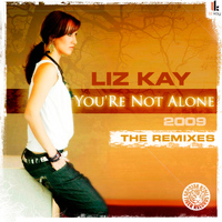 Liz Kay - You're Not Alone 2009 - The Mixes