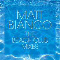 Matt Bianco - The Beach Club Mixes