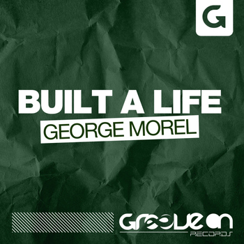 George Morel - Built A Life