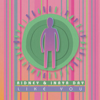 Ridney & Inaya Day - Like You