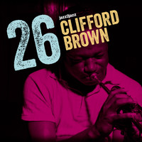 Clifford Brown - 26 - Forever Alive Version