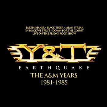 Y&T - Earthquake - The A&M Years