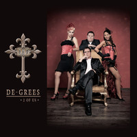 De-Grees - 2 of Us