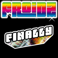 FROIDZ - Finally