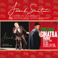 Frank Sinatra - Live At The Meadowlands & Christmas With Sinatra & Friends
