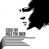 Coco Fay - Hold You Back