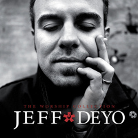 Jeff Deyo - The Worship Collection
