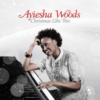 Ayiesha Woods - Christmas Like This