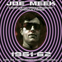 Joe Meek - Joe Meek: Complete Independent Productions 1961-62
