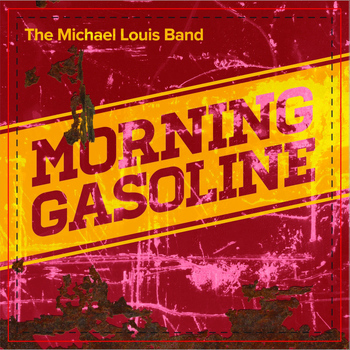 The Michael Louis Band - Morning Gasoline