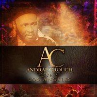 Andrae Crouch - Live in Los Angeles