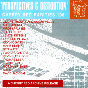 Various Artists - Perspectives and Distortion: Cherry Red Rarities 1981