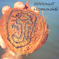 The J Band - Coconut Mornings