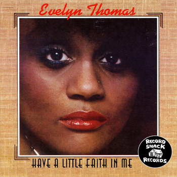 Evelyn Thomas - Have a Little Faith in Me