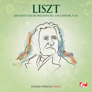 Franz Liszt - Liszt: Grand Etude de Paganini No. 6 in A Minor, S. 141 (Digitally Remastered)