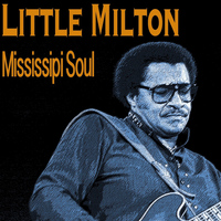 Little Milton - Mississipi Soul