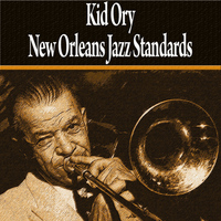 Kid Ory - New Orleans Jazz Standards