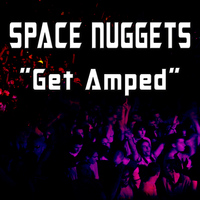 Space Nuggets - Get Amped