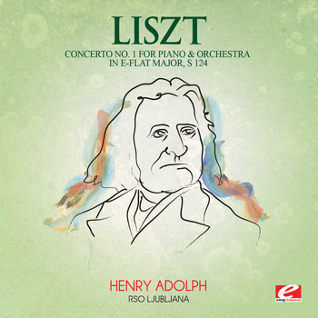 Franz Liszt - Liszt: Concerto No. 1 for Piano and Orchestra in E-Flat Major, S. 124 (Digitally Remastered)