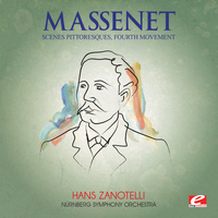 "Jules Massenet - Massenet: Suite No. 4 for Orchestra, ""Scenes Pittoresques"": IV. Fête Boheme (Digitally Remastered)"