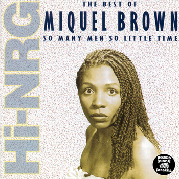 "Miquel Brown - The Best of Miquel Brown ""So Many Men, So Little Time"""