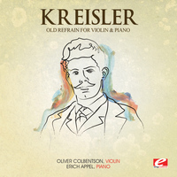 Fritz Kreisler - Kreisler: The Old Refrain for Violin and Piano (Digitally Remastered)
