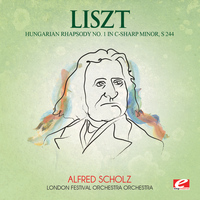 Franz Liszt - Liszt: Hungarian Rhapsody No. 1 in C-Sharp Minor, S. 244 (Digitally Remastered)