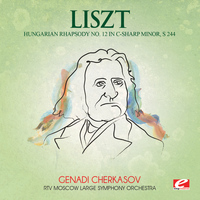 Franz Liszt - Liszt: Hungarian Rhapsody No. 12 in C-Sharp Minor, S. 244 (Digitally Remastered)