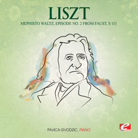 Franz Liszt - Liszt: Mephisto Waltz, Episode No. 2 from Faust, S. 111 (Digitally Remastered)