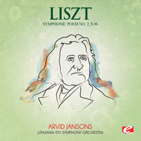 "Franz Liszt - Liszt: Symphonic Poem No. 2, S. 96 ""Tasso, Lamento e trionfo"" (Digitally Remastered)"