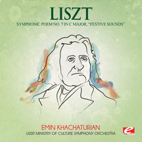 "Franz Liszt - Liszt: Symphonic Poem No. 7 in C Major, ""Festive Sounds"" (Digitally Remastered)"
