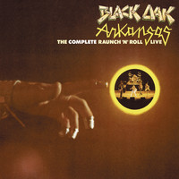 Black Oak Arkansas - The Complete Raunch 'N' Roll Live (Remastered)