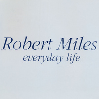 Robert Miles - Everyday Life
