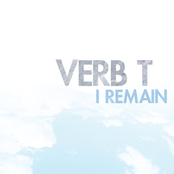 Verb T - I Remain (Explicit)