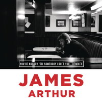 James Arthur - You're Nobody 'Til Somebody Loves You (Remixes) (Explicit)