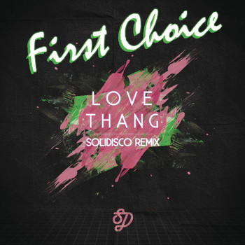 First Choice - Love Thang (Solidisco Remix)