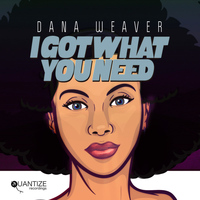 Dana Weaver - I Got What You Need